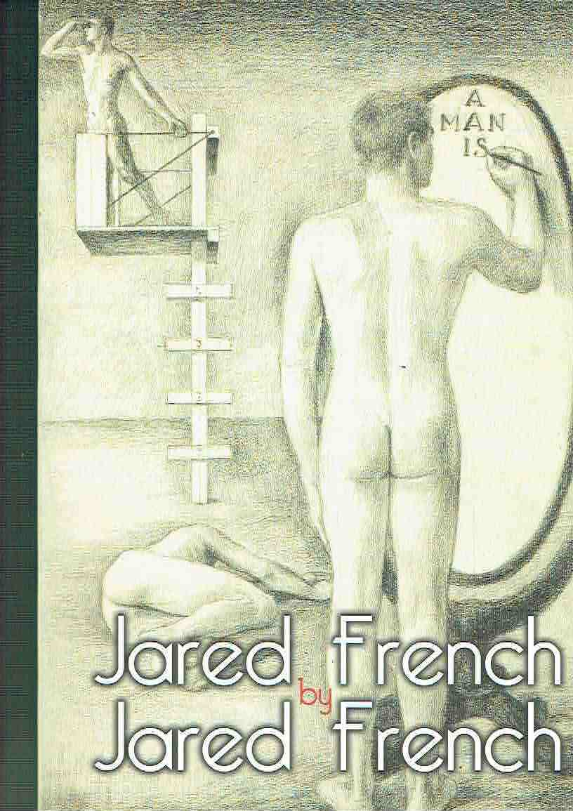 JARED FRENCH BY JARED FRENCH