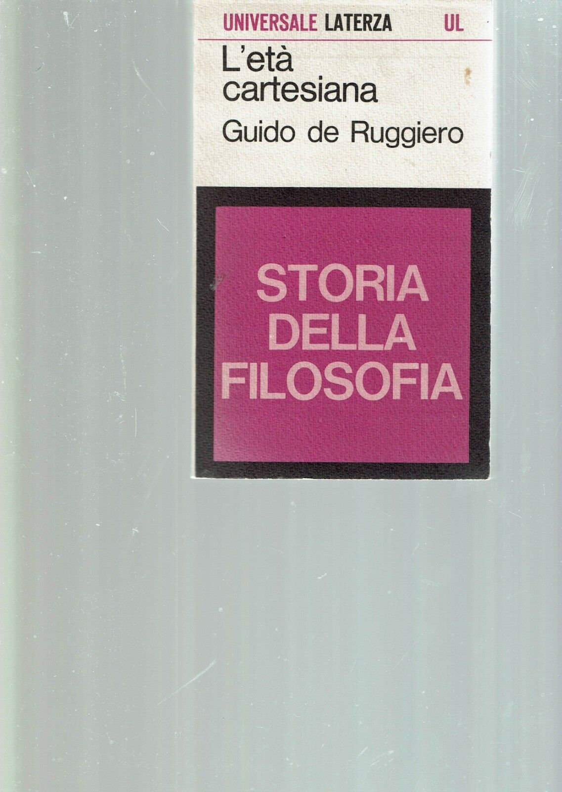 L'ETA' CARTESIANA ** GUIDO DE RUGGIERO ** LATERZA 1968
